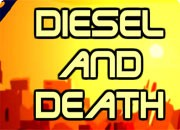 Diesel and Death Games